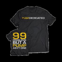"Dedicated, T-Shirt ""99 Problems"""