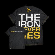 "Dedicated, T-Shirt ""The Iron Never Lies"""